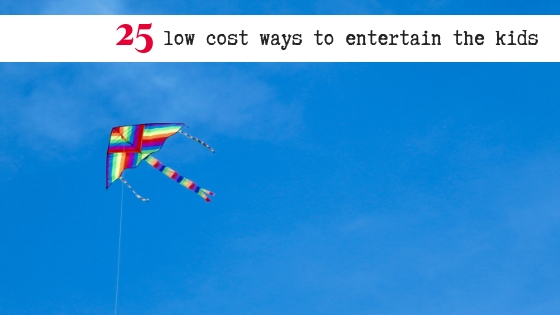 25 low cost ways to entertain the kids