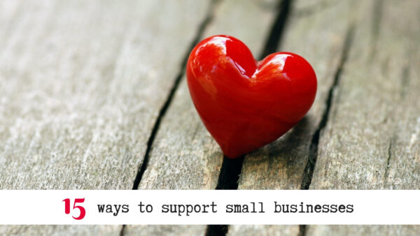 15 ways to support small businesses