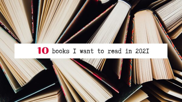 10 books I want to read in 2021 blog