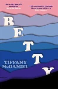 Betty by Tiffany McDaniel book cover