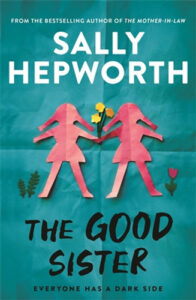 The Good Sister by Sally Hepworth book cover