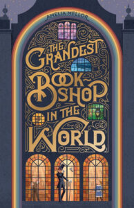 The Grandest Bookshop In The World by Amelia Mellor book cover